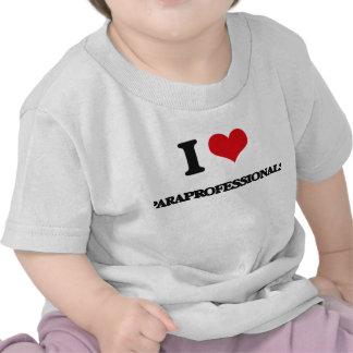 I Love Paraprofessionals T Shirts