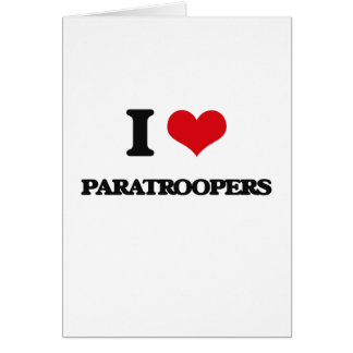 I Love Paratroopers Cards