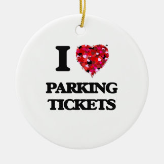 I Love Parking Tickets Christmas Ornament