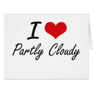 I love Partly Cloudy Big Greeting Card