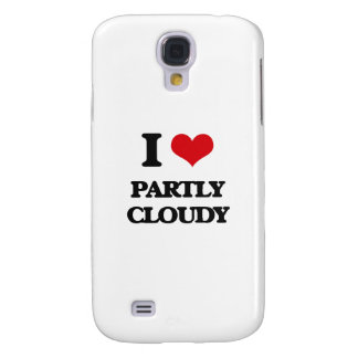 I love Partly Cloudy Samsung Galaxy S4 Cases