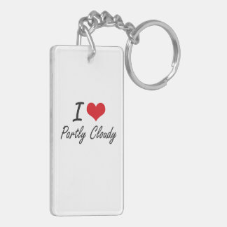 I love Partly Cloudy Double-Sided Rectangular Acrylic Key Ring