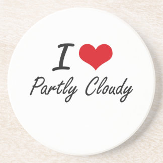 I love Partly Cloudy Drink Coaster