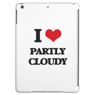 I love Partly Cloudy iPad Air Cover