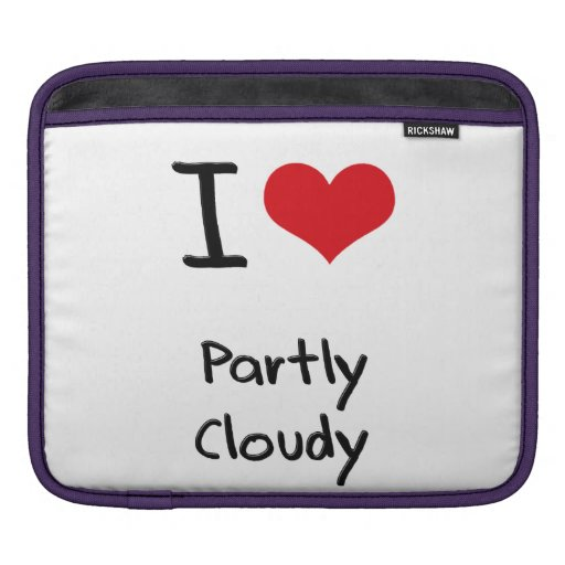 I love Partly Cloudy Sleeves For iPads