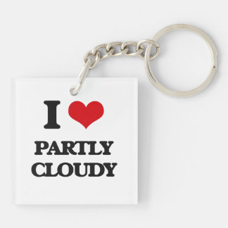 I love Partly Cloudy Acrylic Key Chains