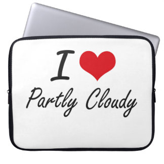 I love Partly Cloudy Laptop Sleeve