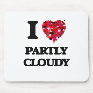 I love Partly Cloudy Mouse Pad