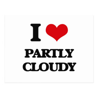 I love Partly Cloudy Post Card