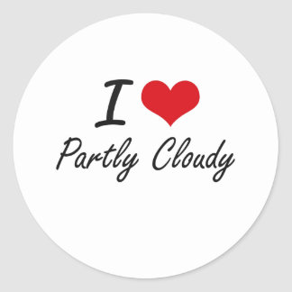 I love Partly Cloudy Round Sticker