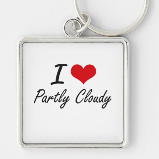 I love Partly Cloudy Silver-Colored Square Key Ring