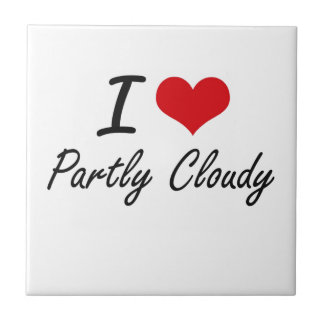 I love Partly Cloudy Small Square Tile