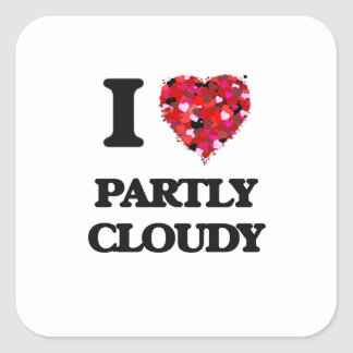 I love Partly Cloudy Square Sticker