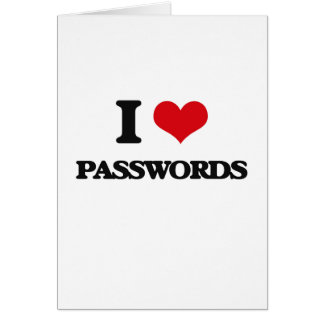 I Love Passwords Card