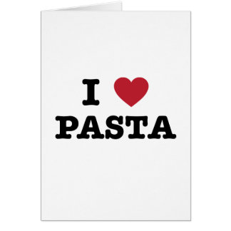 I Love Pasta Greeting Card