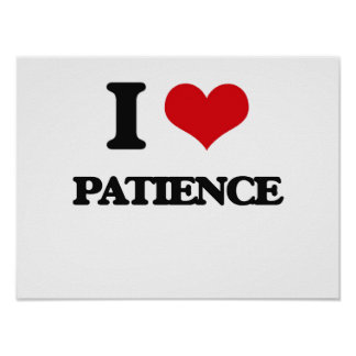 I Love Patience Poster