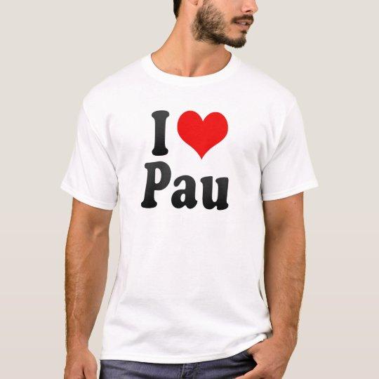 I Love Pau, France T-Shirt