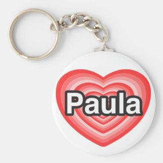 I love Paula. I love you Paula. Heart Basic Round Button Key Ring