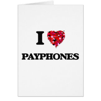 I love Payphones Greeting Card