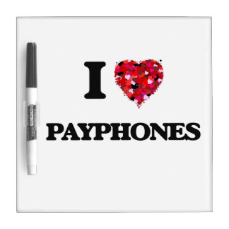 I love Payphones Dry-Erase Boards