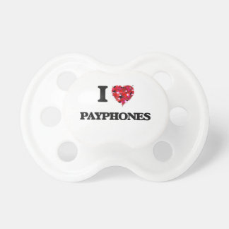 I love Payphones Pacifier