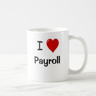 I Love Payroll - I Heart Payroll Motivational Basic White Mug