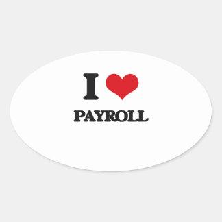 I Love Payroll Oval Sticker
