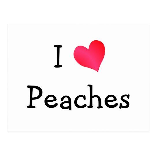 I Love Peaches Postcard