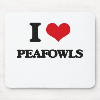 I love Peafowls Mousepad