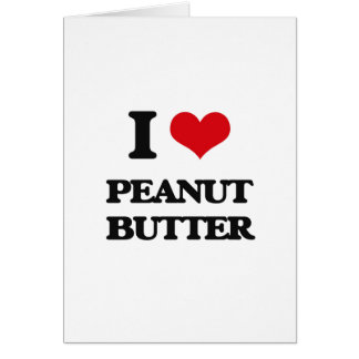 I Love Peanut Butter Card