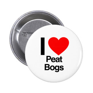 i love peat bogs pinback buttons