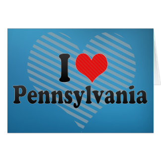 I Love  Pennsylvania Greeting Card