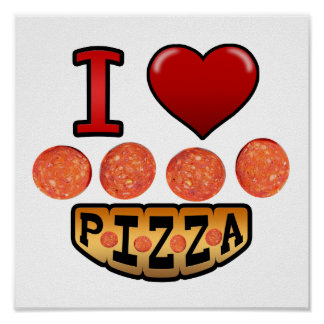 I love pepperoni pizza. poster