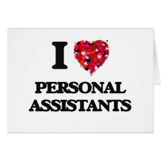 I love Personal Assistants Greeting Card