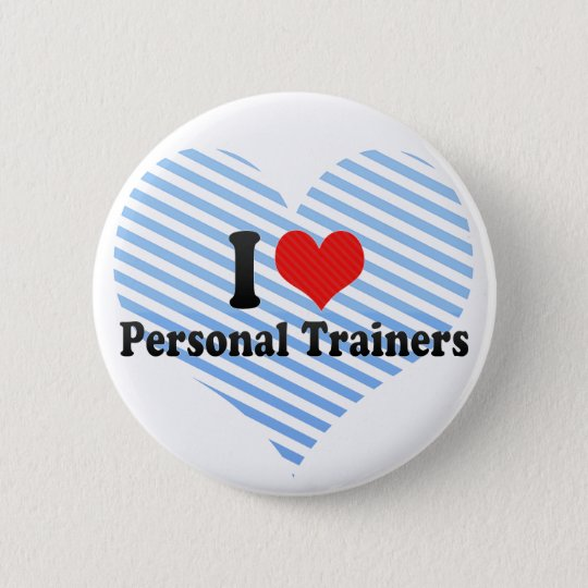 I Love Personal Trainers 6 Cm Round Badge