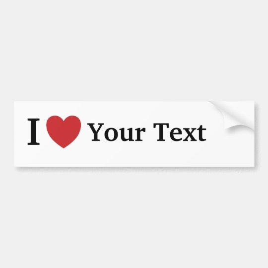 I Love Personalisable Bumper / Car Sticker Bumper Sticker