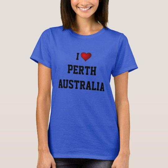 I LOVE PERTH, AUSTRALIA T-Shirt