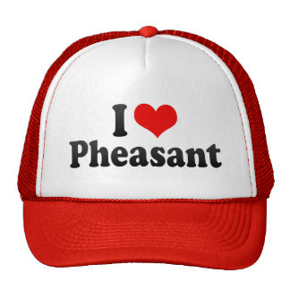 I Love Pheasant Cap