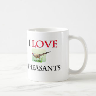 I Love Pheasants Coffee Mug