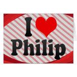 I love Philip Card
