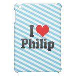 I love Philip iPad Mini Cases