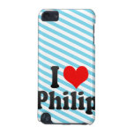I love Philip iPod Touch 5G Cover