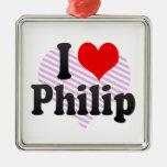 I love Philip Ornaments