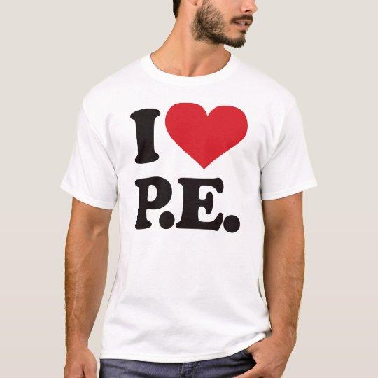 I Love Physical Education! T-Shirt
