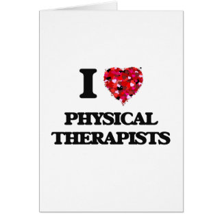 I love Physical Therapists Greeting Card