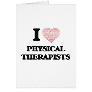 I love Physical Therapists (Heart made from words) Greeting Card