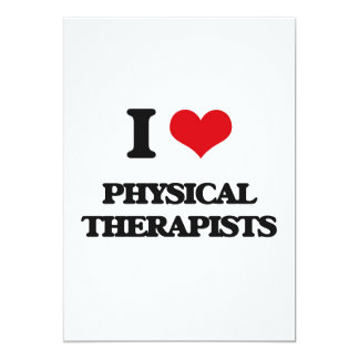 """I Love Physical Therapists 5"""" X 7"""" Invitation Card"""