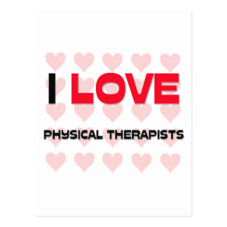 I LOVE PHYSICAL THERAPISTS POSTCARD
