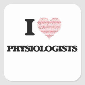 I love Physiologists (Heart made from words) Square Sticker