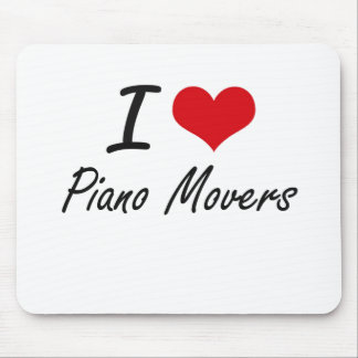 I Love Piano Movers Mouse Pad